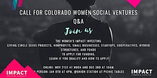 2020 Call for Colorado Women Social Ventures - Q&A 3 *IN PERSON