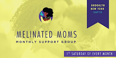 Melinated Moms — Brooklyn New York Chapter Community Support Group tickets