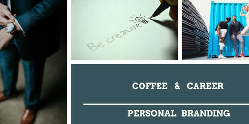 Coffee and  Career : Personal Branding