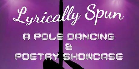 Lyrically Spun: Pole Dance Show and Spoken Word Showcase tickets
