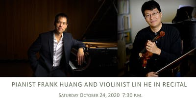 FRANK HUANG, PIANO &LIN HE, VIOLIN IN CONCERT - The Beethoven 2020 Project