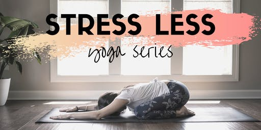Stress Less Yoga Series