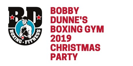 Bobby Dunnes Boxing Gym Christmas Party 2019 tickets