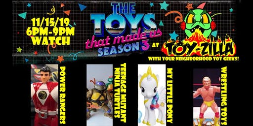 The TOYS That Made Us Season 3 Viewing Party at TOY-ZILLA