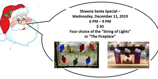 Shawna Santa's Special  (String of Lights OR The Fireplace) - 12/11/2019