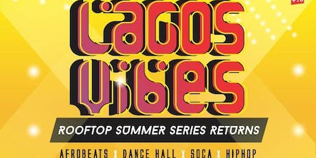 Lagos Vibes Party -  Rooftop Summer Series Returns tickets