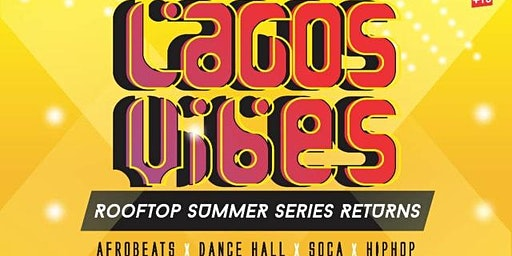 Lagos Vibes Party -  Rooftop Summer Series Returns