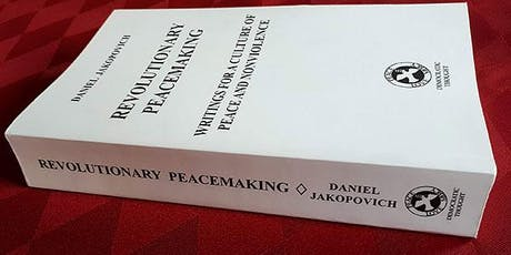 'Revolutionary Peacemaking' - Book Launch with author Daniel Jakopovich tickets