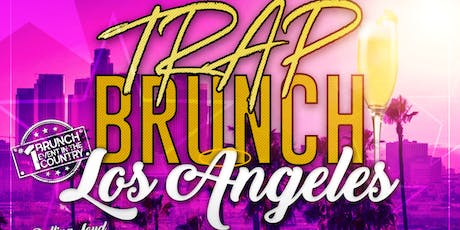 Trap Brunch LA @ Delicious At The Dunbar tickets