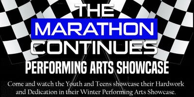 "The Marathon Continues ""Winter Performing Arts Showcase"""