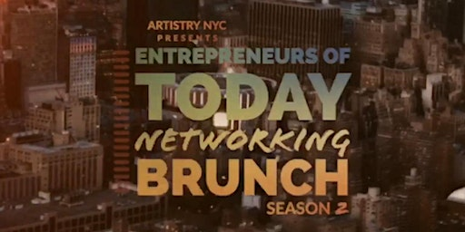 Artistry NYC Presents: Entrepreneurs of Today Networking Brunch Season Two
