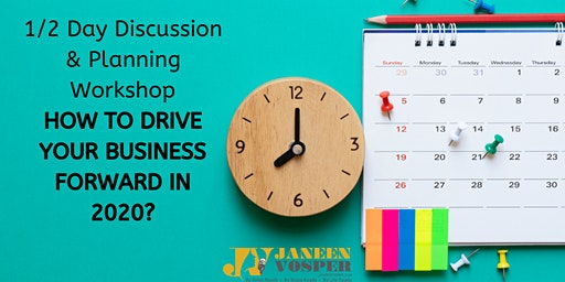 1/2 Day Discussion & Planning W/shop-HOW TO DRIVE YOUR BUSINESS FORWARD IN 2020?