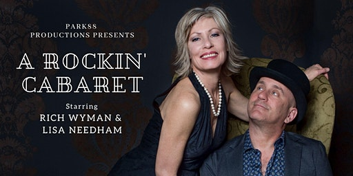 A ROCKIN' CABARET with Rich Wyman & Lisa Needham