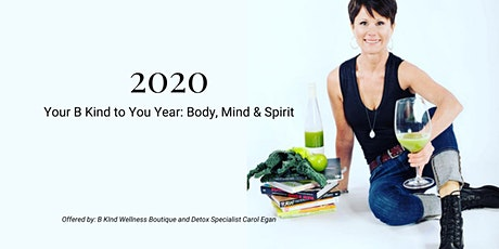 2020: Your B Kind to You Year: Body, Mind, Spirit tickets