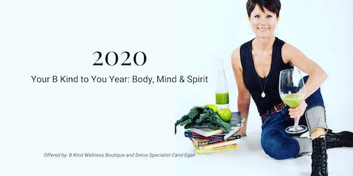 2020: Your B Kind to You Year: Body, Mind, Spirit