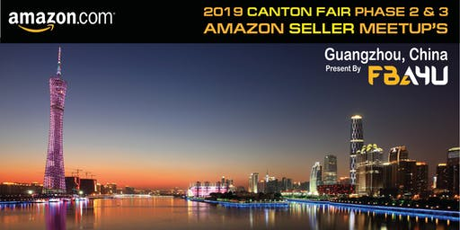 Amazon Sellers Meetup - Canton Fair - Phase 2 - Saturday 25th April - FREE EVENT