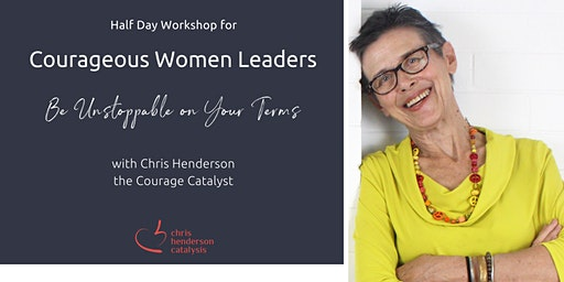 1/2 Day Workshop for Courageous Women Leaders by the Bay!