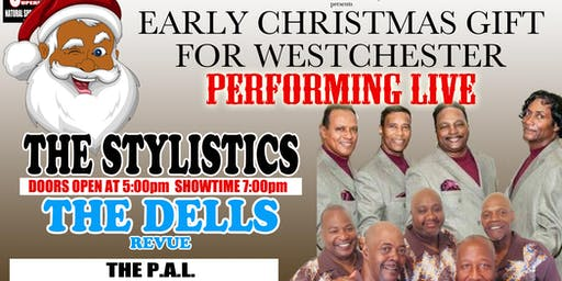 The Stylistics & The Dells Revue LIVE IN WESTCHESTER - EARLY  GIFT FOR 914