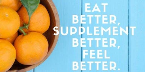 Eat Better, Supplement Better, Feel Better.