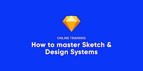 Workshop: How to master Sketch & Design Systems Tickets