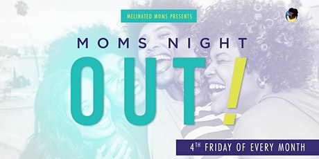 Moms Night Out! | Melinated Moms tickets