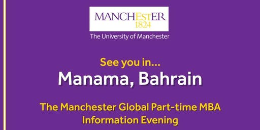The Manchester Global Part-time MBA Information Evening - Bahrain