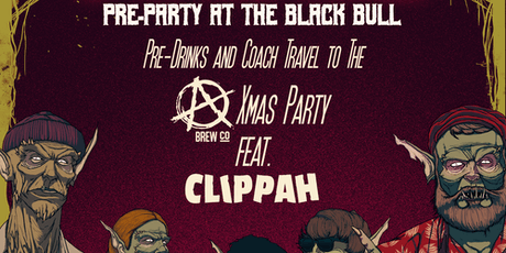 The Black Bull: Pre-Party & Coach to Clippah at Anarchy Xmas Bash tickets