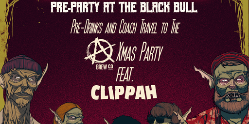 The Black Bull: Pre-Party & Coach to Clippah at Anarchy Xmas Bash