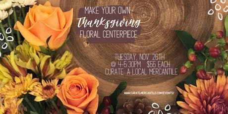 Make Your Own Thanksgiving Floral Centerpiece tickets