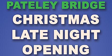 Pateley Bridge Late Night Opening tickets