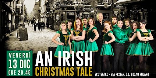 An Irish Christmas Tale-Racconto natalizio in danza e musica Irlandese