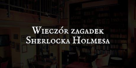 Wieczór zagadek Sherlocka Holmesa | Powtórka zagadek 2019 tickets