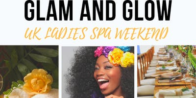 GLAM & GLOW Ladies Spa Weekend
