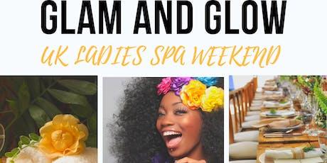 GLAM & GLOW Ladies Spa Weekend tickets