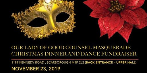 Our Lady of Good Counsel Christmas Masquarade Fundraising Dinner and Dance