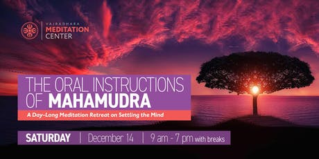 The Oral Instructions of Mahamudra tickets