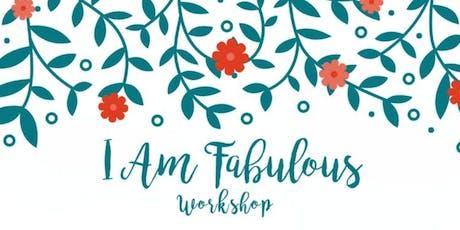 I AM FABULOUS: Releasing Mental, Physical, Spiritual & Emotional Blocks tickets