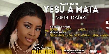 YESU A MATA| North London tickets