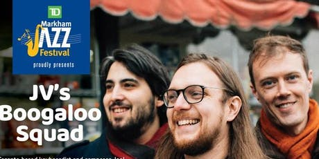 TD Markham Jazz Festival presents JV's Boogaloo Squad Sunday Dec. 8, 2019 tickets