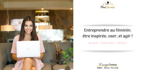 Entrepreneuriat au féminin: être inspirée, oser, agir ! billets