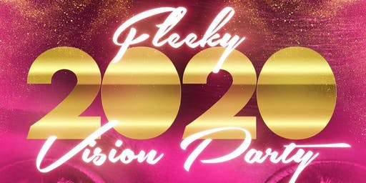 Fleeky 2020 Vision Party