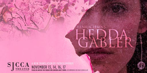 SJCCA Presents Hedda Gabler by Henrik Ibsen; Translated by Patrick Marber