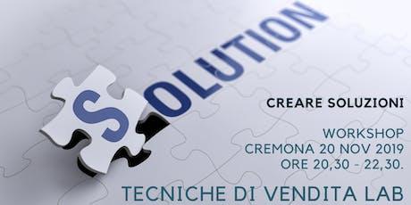 Creare Soluzioni - Laboratorio Tecniche di Vendita - CREMONA biglietti
