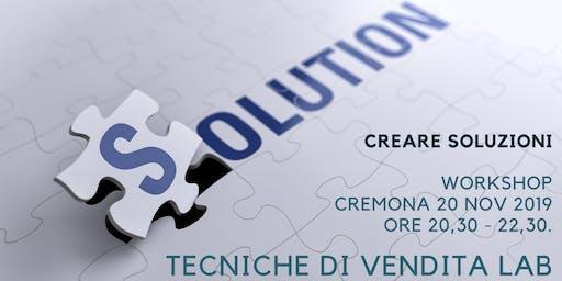 Creare Soluzioni - Laboratorio Tecniche di Vendita - CREMONA