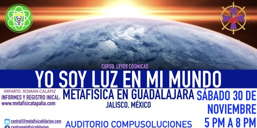 YO SOY LUZ EN MI MUNDO- Metafísica en Guadalajara