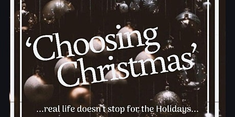 Choosing Christmas - A Holiday Theater Experience tickets