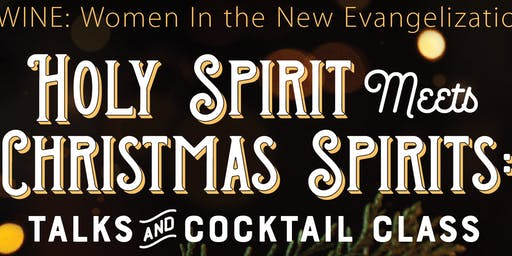 "Holy Spirit meets Christmas ""spirits"""
