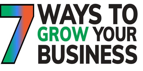 7 ways to grow your business. tickets