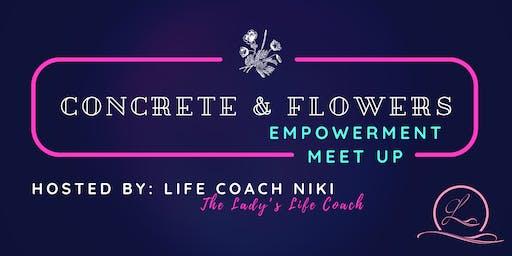 Concrete & Flowers Empowerment MeetUp