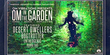 Om Vibrations presents: Om in The Garden tickets